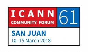 61th International Public ICANN Meeing | 10 March – 15 March 2018 | San Juan, Puerto Rico
